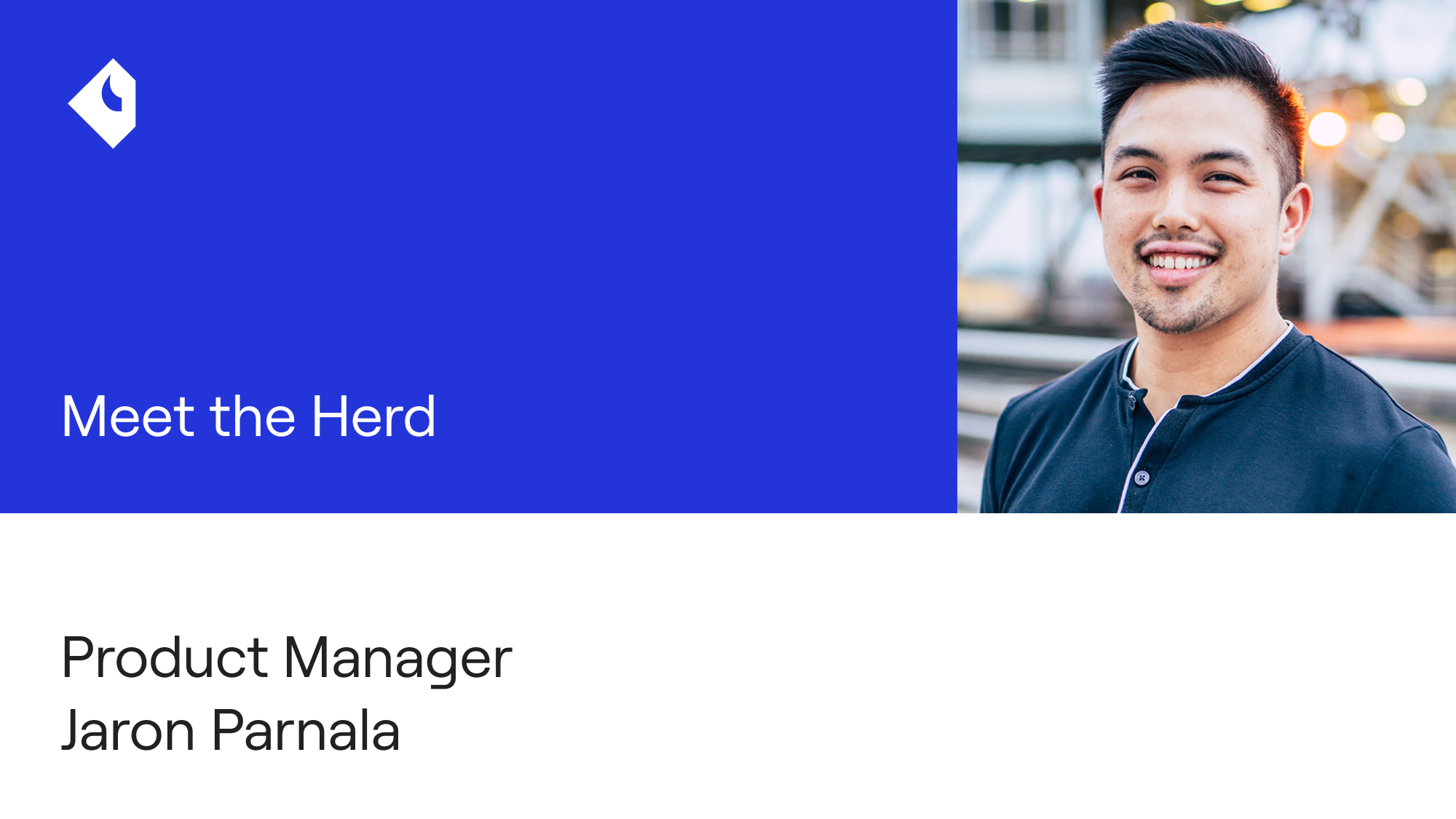 Meet the Herd: Product Manager Jaron Parnala