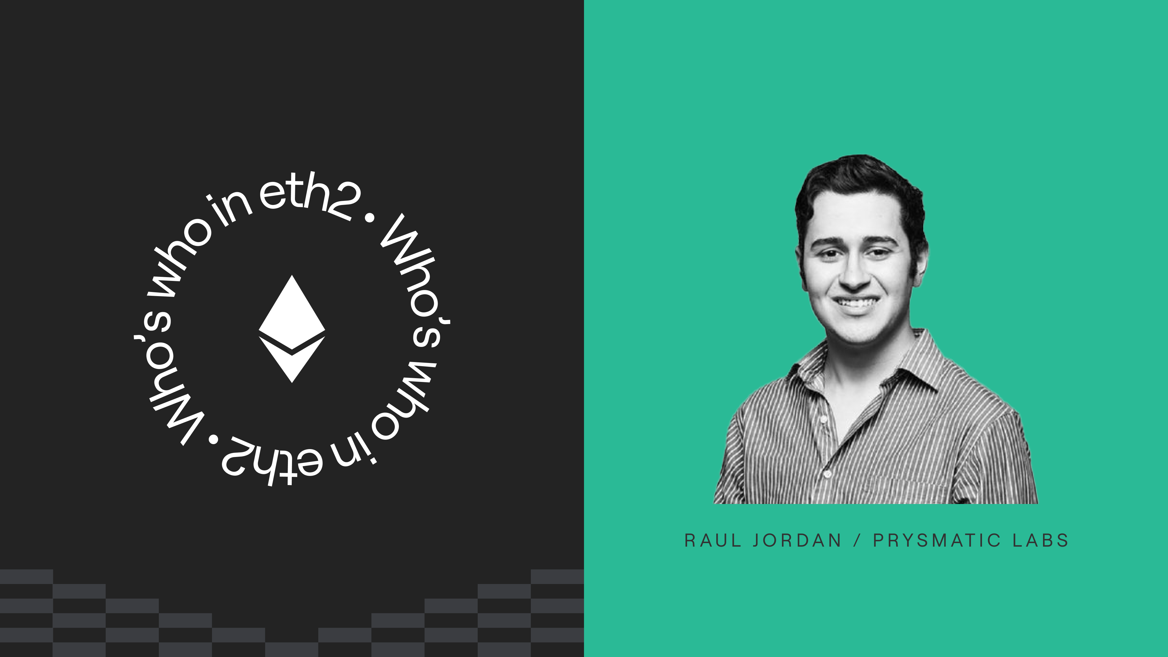 Who's who in eth2: Raul Jordan from Prysmatic Labs